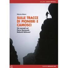 SULLE TRACCE DI PIONIERI E CAMOSCI